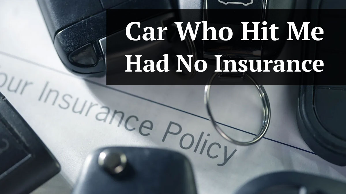 Hit by someone without insurance lawyer