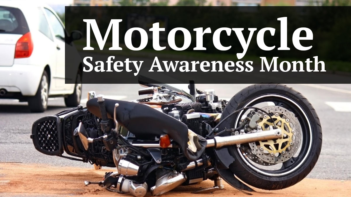 Motorcycle Safety Awareness Month – Highlighting Common Motorcycle Accident Injuries